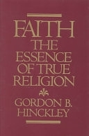 二手書博民逛書店 《Faith: The Essence of True Religion》 R2Y ISBN:0875792707│Shadow Mountain