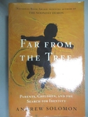 【書寶二手書T4/原文小說_YJC】Far From the Tree_Andrew Solomon