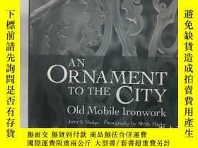 二手書博民逛書店孤本:《An罕見Ornament to the City: Ol