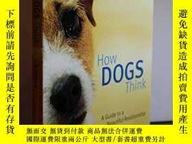 二手書博民逛書店How罕見Dogs Think: A Guide to a Beautiful Relationship-狗如何思