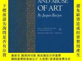 二手書博民逛書店罕見The Use and Abuse of Art 英文原版