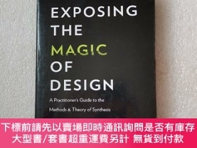 二手書博民逛書店Exposing罕見the Magic of Design:A Practitioner s Guide to t