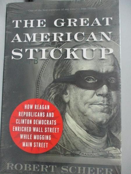 【書寶二手書T1/歷史_NAC】The Great American Stickup: How Reagan Republicans and..._Scheer