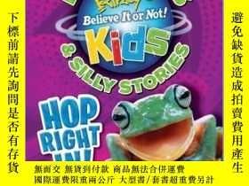 二手書博民逛書店Ripley s罕見Fun Facts & Silly Stories: HOP RIGHT IN!Y4100