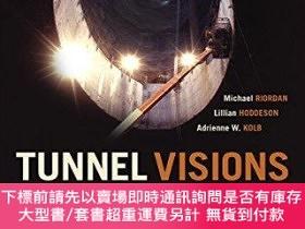 二手書博民逛書店Tunnel罕見VisionsY255174 Michael Riordan University Of Ch