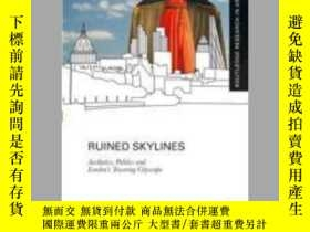 二手書博民逛書店Ruined罕見SkylinesY410016 Gunter Gassner ISBN:9781138094