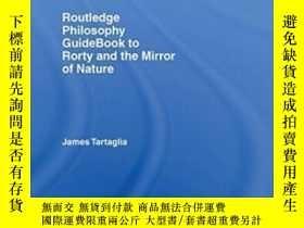 二手書博民逛書店Routledge罕見Philosophy Guidebook To Rorty And The Mirror O