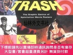 二手書博民逛書店【罕見】Trash: The Graphic Genius of Xploitation Movie Poster