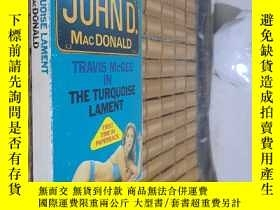二手書博民逛書店THE罕見TURQUOISE LAMENTY186213 JOHN D. MACDONALD PAN 出版1