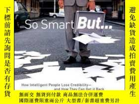 二手書博民逛書店So罕見Smart But...: How Intelligent People Lose Credibility