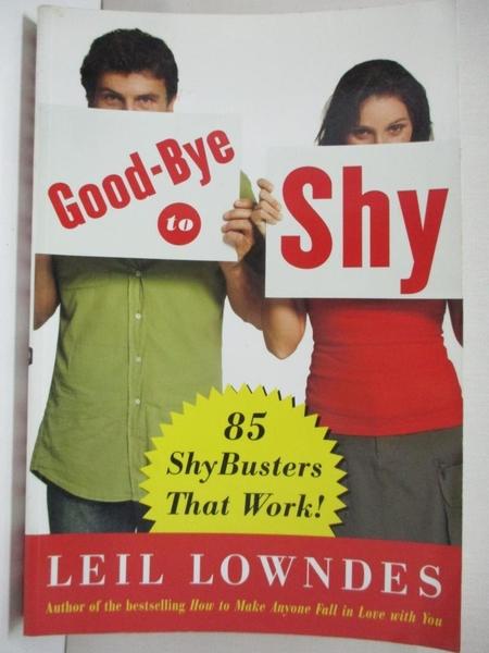 【書寶二手書T4/心理_J88】Goodbye to Shy: 85 Shybusters That Work!_Lowndes, Leil