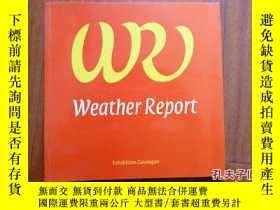 二手書博民逛書店Weather罕見Report: Exhibition Cata
