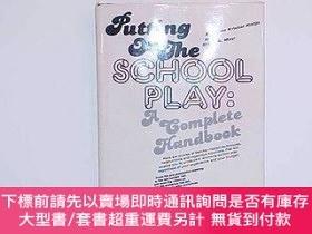 二手書博民逛書店Putting罕見on the School Play: A Complete Handbook-上演校劇:一本完