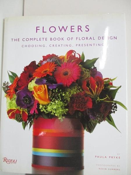 【書寶二手書T1/園藝_DQJ】Flowers: The Complete Book Of Floral Design : choosing…