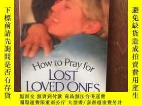 二手書博民逛書店How罕見To Pray For Lost Loved OnesY12800 Dutch Sheets Ven
