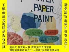 二手書博民逛書店英文原版罕見水彩畫 Water Paper Paint: Exploring Creativity with Wa