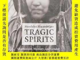 二手書博民逛書店Tragic罕見Spirits : Shamanism, Memory, and Gender in Contem