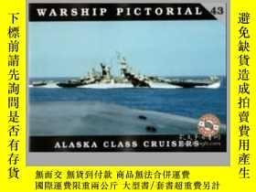 二手書博民逛書店Warship罕見Pictorial 43. Alaska Class Cruisers-軍艦圖片43。阿拉斯加級