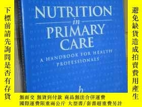 二手書博民逛書店Nutrition罕見In Primary Care: Handbook for GPs,Nurses and P