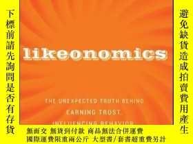 二手書博民逛書店Likeonomics:罕見The Unexpected Truth Behind Earning Trust,