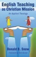 二手書博民逛書店《English Teaching as Christian Mission: An Applied Theology》 R2Y ISBN:0836191587