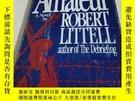 二手書博民逛書店THE罕見AMATEUR A NOVEL BY ROBERT LITTELLY266776 ROBERT LI