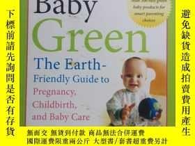 二手書博民逛書店Raising罕見Baby Green The Earth-Friendly Guide to Pregnancy