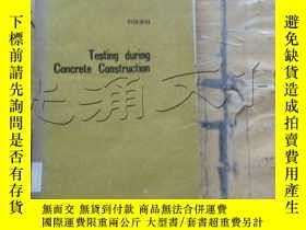 二手書博民逛書店TESTING罕見DURING CONCRETE CONSTRU