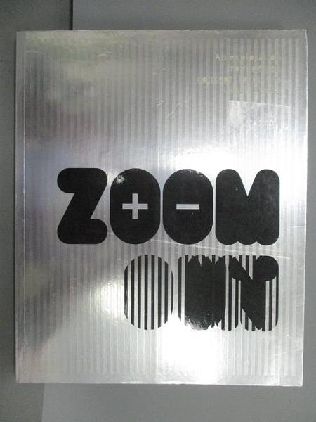 【書寶二手書T7/設計_QCO】Zoom in Zoom Out
