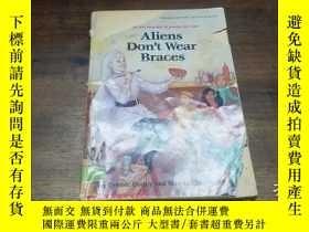 二手書博民逛書店Aliens罕見Don t Wear BracesY271632