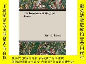 二手書博民逛書店The罕見Innocents: A Story for Lovers-無辜者:情人的故事Y465786 Sin