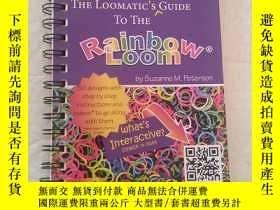 二手書博民逛書店Interactive罕見THE LOOMATIC s GUIDE To THE Rainbow Loom 活頁奇