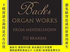 二手書博民逛書店The罕見Reception Of Bach s Organ Works From Mendelssohn To