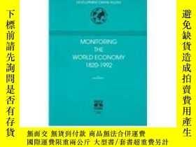 二手書博民逛書店Monitoring罕見The World Economy, 1820-1992Y364682 Angus M