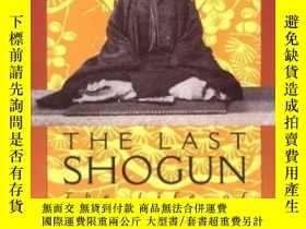 二手書博民逛書店The罕見Last Shogun: The Life Of Tokugawa YoshinobuY466342
