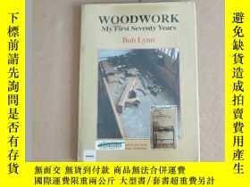 二手書博民逛書店WOODWORK罕見My First Seventy YearsY11026 Bob Lynn 出版199