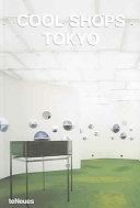 二手書博民逛書店 《Cool Shops Tokyo》 R2Y ISBN:9783832791223│teNeues