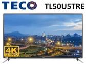 ↙0利率↙TECO 東元 50吋4K IPS廣色域 低藍光直下式 LED智慧液晶電視 TL50U5TRE【南霸天電器百貨】