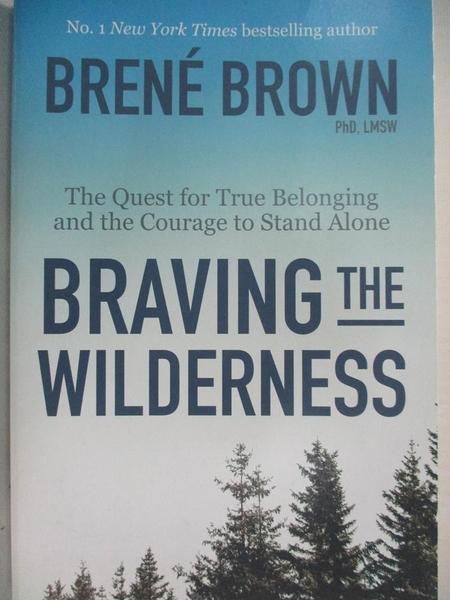 【書寶二手書T1/心理_GC6】Braving the Wilderness: The Quest for True Belonging and…