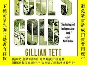 二手書博民逛書店Fool s罕見Gold-傻瓜的金子Y436638 Gillian Tett Free Press, 2010