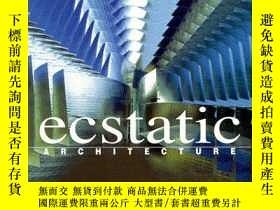 二手書博民逛書店Ecstatic罕見ArchitectureY346464 Ma