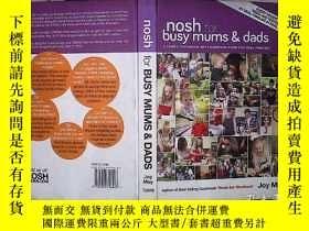 二手書博民逛書店NOSH罕見FOR BUSY MUMS&DADS 忙碌的爸爸媽媽
