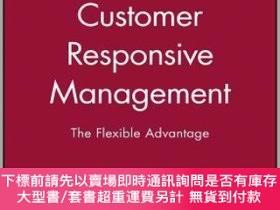 二手書博民逛書店預訂Customer-Responsive罕見Management - The Flexible Advantag