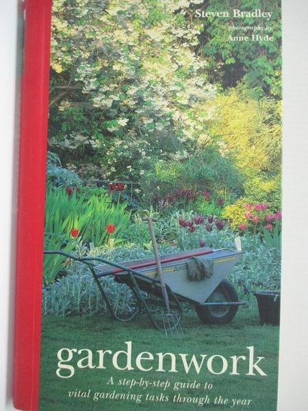 【書寶二手書T1/園藝_EJN】Gardenwork: A Step-By-Step Guide to Vital Gardening Task…