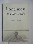 【書寶二手書T4/原文書_ALQ】Loneliness As a Way of Life_Dumm, Thomas