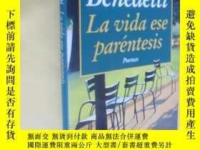 二手書博民逛書店外文原版罕見La Vida Ese Parentesis (Biblioteca Mario Benedetti)