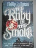 【書寶二手書T9/原文小說_NNY】The Ruby in the Smoke_Philip Pullman