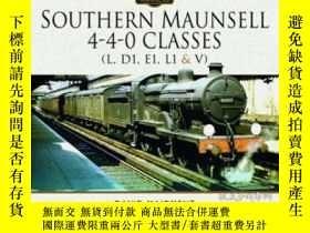 二手書博民逛書店Southern罕見Maunsell 4-4-0 Classes (L, D1, E1, L1 and V)-南M