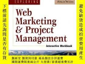 二手書博民逛書店Exploring罕見Web Marketing And Project ManagementY255562