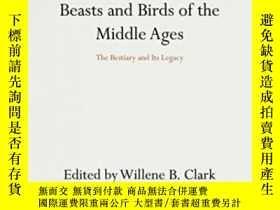 二手書博民逛書店Beasts罕見And Birds Of The Middle Ages: The Bestiary And It